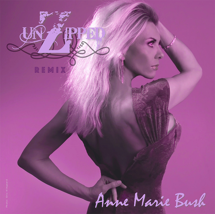 Anne Marie Bush UnZipped Remix EP