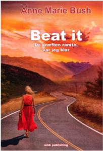 """Anne Marie Bush: """"Beat It! Da kræften ramte var jeg klar""""."""